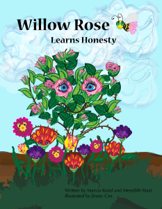 Willow Rose Learns Honesty by Marvia Korol and Meredith Mast