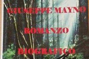 'IL BRIGANTE GIUSEPPE MAYNO ROMANZO BIOGRAFICO' by Liliana Angela Angeleri